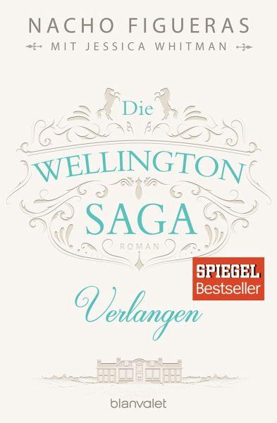 Verlangen / Die Wellington Saga Bd.3