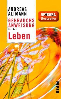 Gebrauchsanweisung für das Leben - Altmann, Andreas