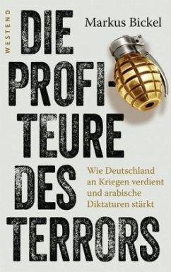 Die Profiteure des Terrors - Bickel, Markus