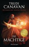Die Mächtige / Die Magie der tausend Welten Bd.3