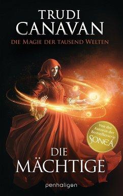 Die Mächtige / Die Magie der tausend Welten Bd.3 - Canavan, Trudi