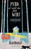 Mord ist nicht das letzte Wort / Flavia de Luce Bd.8 (Restexemplar)