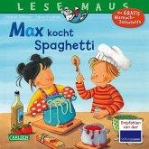 Max kocht Spaghetti / Lesemaus Bd.62