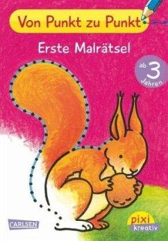 Von Punkt zu Punkt: Erste Malrätsel / Pixi kreativ Bd.78