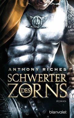 Schwerter des Zorns / Imperium Saga Bd.2 - Riches, Anthony