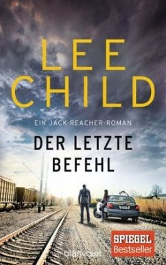 Der letzte Befehl / Jack Reacher Bd.16 - Child, Lee