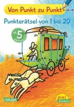 Von Punkt zu Punkt: Punkterätsel von 1 bis 20 / Pixi kreativ Bd.81