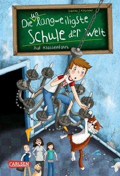 Auf Klassenfahrt / Die unlangweiligste Schule der Welt Bd.1 - Kirschner, Sabrina J.