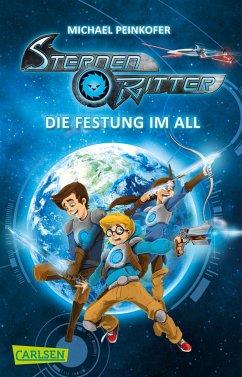 Die Festung im All / Sternenritter Bd.1