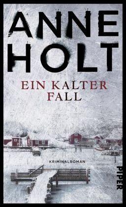 Ein kalter Fall / Hanne Wilhelmsen Bd.9 - Holt, Anne