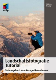 Landschaftsfotografie Tutorial - Wiesner, Stephan
