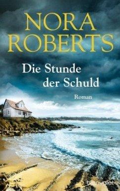 Die Stunde der Schuld (Restexemplar) - Roberts, Nora