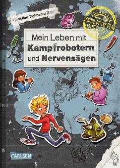 Mein Leben mit Kampfrobotern und Nervensägen / School of the dead Bd.3 - Tielmann, Christian
