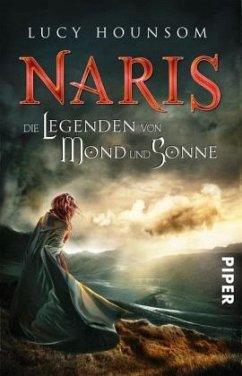 Die Legenden von Mond und Sonne / Naris Bd.1 - Hounsom, Lucy