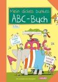 Mein dickes buntes ABC-Buch zum Schulanfang