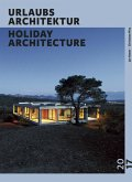 URLAUBSARCHITEKTUR - Selection 2017 Holiday Architektur