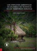Los conflictos ambientales en Colombia y su incidencia en los territorios indígenas (eBook, ePUB)