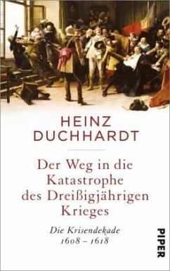 Der Weg in die Katastrophe des Dreißigjährigen Krieges - Duchhardt, Heinz