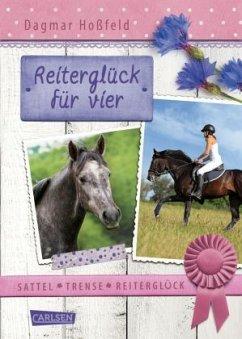 Reiterglück für vier / Sattel, Trense, Reiterglück Bd.3 - Hoßfeld, Dagmar