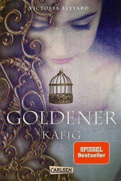 Goldener Käfig / Die Farben des Blutes Bd.3 - Aveyard, Victoria