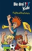 Fußballhelden / Die drei Fragezeichen-Kids Bd.59