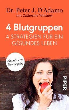 4 Blutgruppen - 4 Strategien für ein gesundes Leben - D'Adamo, Peter J.