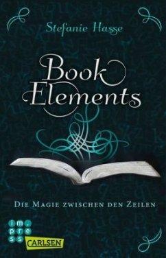 Die Magie zwischen den Zeilen / BookElements Bd.1 - Hasse, Stefanie