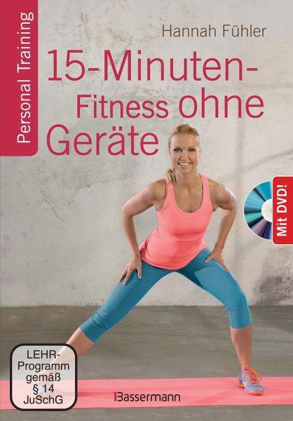 15-Minuten-Fitness ohne Geräte + DVD - Fühler, Hannah