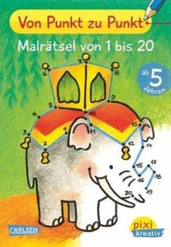 Von Punkt zu Punkt: Malrätsel von 1 bis 20 / Pixi kreativ Bd.80