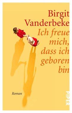 Ich freue mich, dass ich geboren bin - Vanderbeke, Birgit
