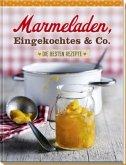 Marmeladen, Eingekochtes & Co.