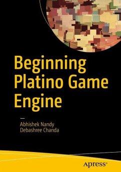 Beginning Platino Game Engine - Chanda, Debashree; Nandy, Abhishek