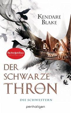 Die Schwestern / Der schwarze Thron Bd.1 - Blake, Kendare