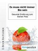 Es muss nicht immer Bio sein (eBook, ePUB)