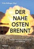Der Nahe Osten brennt (eBook, ePUB)