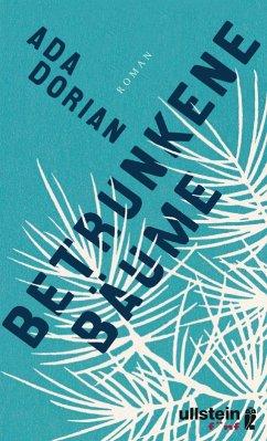 Betrunkene Bäume (eBook, ePUB) - Dorian, Ada