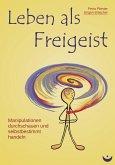 Leben als Freigeist (eBook, ePUB)