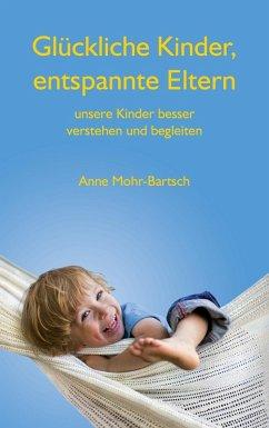 Glückliche Kinder, entspannte Eltern (eBook, ePUB)