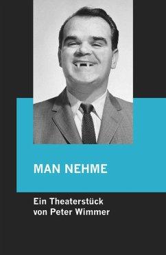 MAN NEHME - Naturbelassener Regenwald mit Kruste ... (eBook, ePUB) - Wimmer, Peter