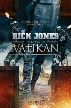 Die Ritter des Vatikan Bd.1 (eBook, ePUB) - Jones, Rick