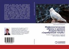 Mifopoäticheskie obrazy w romane Andreq Belogo «Serebrqnyj golub'»