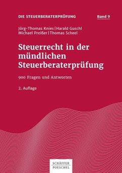 Steuerrecht in der mündlichen Steuerberaterprüfung (eBook, PDF) - Knies, Jörg-Thomas; Kölpin, Gerhard; Preißer, Michael; Scheel, Thomas