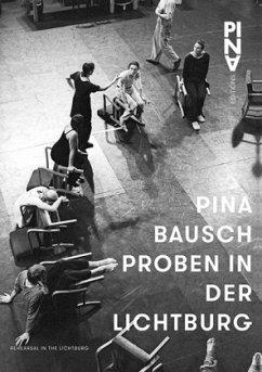 Pina Bausch Proben in der Lichtburg