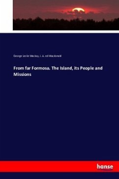 From far Formosa. The Island, its People and Missions