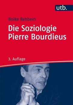 Die Soziologie Pierre Bourdieus (eBook, ePUB) - Rehbein, Boike
