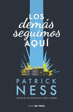 Los Demás Seguimos Aqui / The Rest of Us Just Live Here - Ness, Patrick
