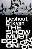 Erik van Lieshout. The Show Must Ego On