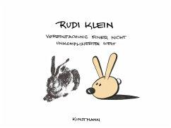 Vereinfachung einer nicht unkomplizierten Welt - Klein, Rudi
