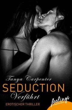 Seduction: Verführt - Carpenter, Tanya