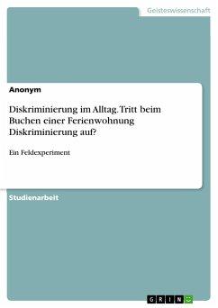 9783668315389 - Anonym: Diskriminierung im Alltag. Tritt beim Buchen einer Ferienwohnung Diskriminierung auf? - Buch